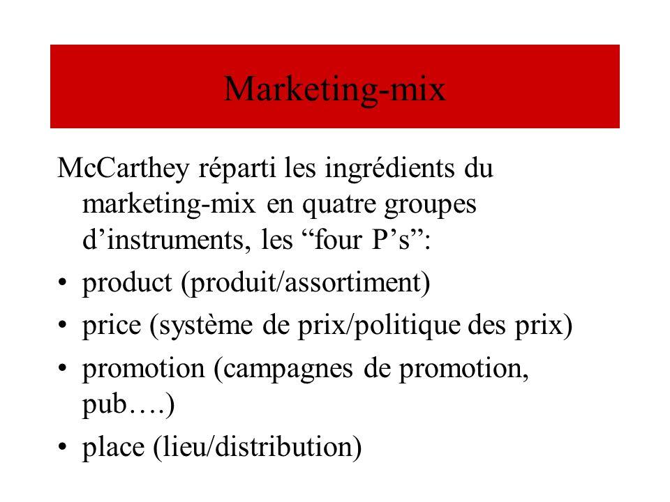 Marketing-mix McCarthey réparti les ingrédients du marketing-mix en quatre groupes dinstruments, les four Ps: product (produit/assortiment) price (sys