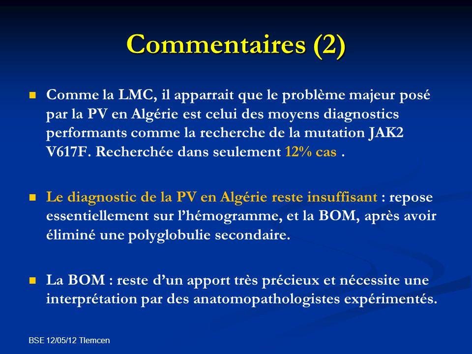 BSE 12/05/12 Tlemcen Commentaires (2) Comme la LMC, il apparrait que le problème majeur posé par la PV en Algérie est celui des moyens diagnostics per