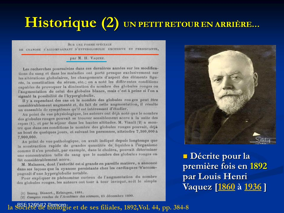 BSE 12/05/12 Tlemcen Historique (2) UN PETIT RETOUR EN ARRIÈRE… Décrite pour la première fois en 1892 par Louis Henri Vaquez [] Décrite pour la premiè