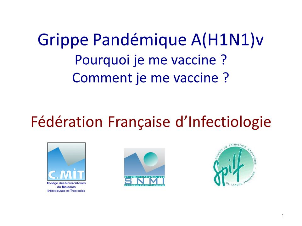 Avertissement Ce diaporama a été réalisé pour sensibiliser les professionnels de santé à la vaccination contre la grippe pandémique A(H1N1)v.