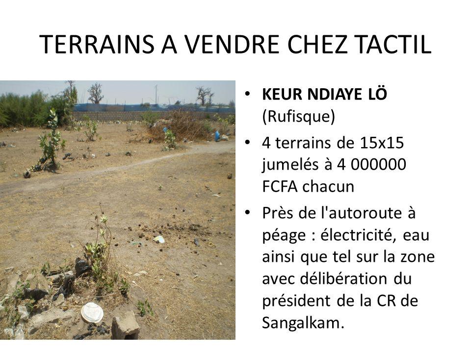 TERRAINS A VENDRE CHEZ TACTIL KEUR NDIAYE LÖ (Rufisque) 4 terrains de 15x15 jumelés à 4 000000 FCFA chacun Près de l'autoroute à péage : électricité,