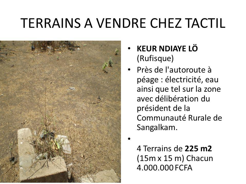 TERRAINS A VENDRE CHEZ TACTIL KEUR NDIAYE LÖ (Rufisque) Près de l'autoroute à péage : électricité, eau ainsi que tel sur la zone avec délibération du