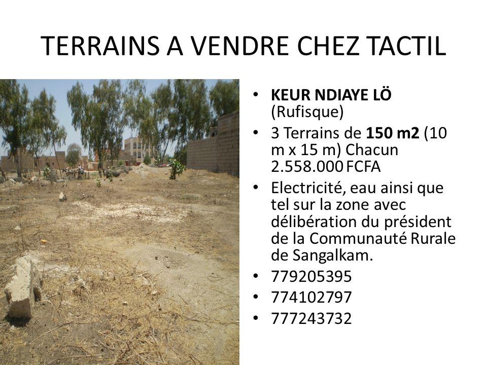 TERRAINS A VENDRE CHEZ TACTIL KEUR NDIAYE LÖ (Rufisque) 3 Terrains de 150 m2 (10 m x 15 m) Chacun 2.558.000 FCFA Electricité, eau ainsi que tel sur la