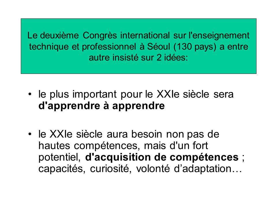 Le deuxième Congrès international sur l'enseignement technique et professionnel à Séoul (130 pays) a entre autre insisté sur 2 idées: le plus importan
