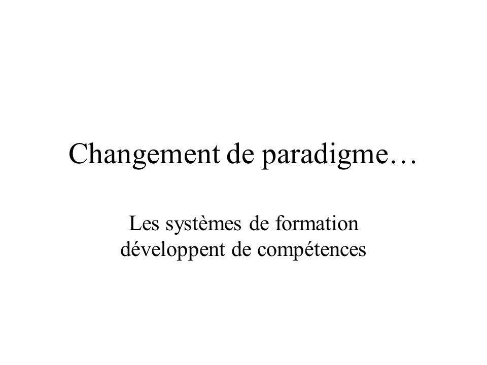 Changement de paradigme… Les systèmes de formation développent de compétences