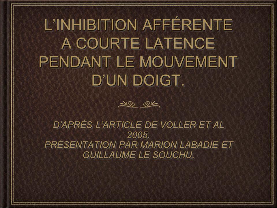 LINHIBITION AFFÉRENTE A COURTE LATENCE PENDANT LE MOUVEMENT DUN DOIGT.