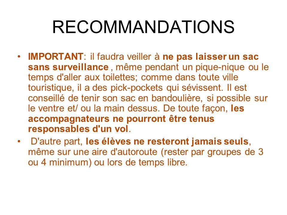 RECOMMANDATIONS IMPORTANT: il faudra veiller à ne pas laisser un sac sans surveillance, même pendant un pique-nique ou le temps d'aller aux toilettes;