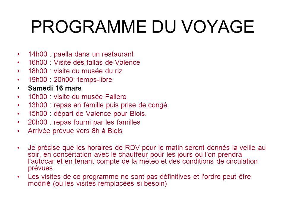 PROGRAMME DU VOYAGE 14h00 : paella dans un restaurant 16h00 : Visite des fallas de Valence 18h00 : visite du musée du riz 19h00 : 20h00: temps-libre S