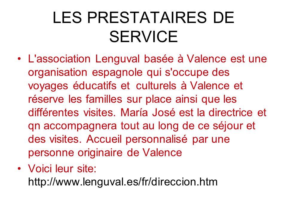 LES PRESTATAIRES DE SERVICE L'association Lenguval basée à Valence est une organisation espagnole qui s'occupe des voyages éducatifs et culturels à Va