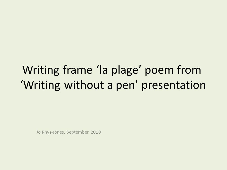 Writing frame la plage poem from Writing without a pen presentation Jo Rhys-Jones, September 2010