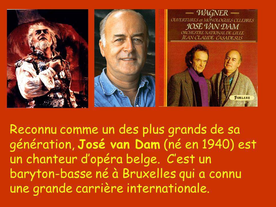 Reconnu comme un des plus grands de sa génération, José van Dam (né en 1940) est un chanteur dopéra belge. Cest un baryton-basse né à Bruxelles qui a