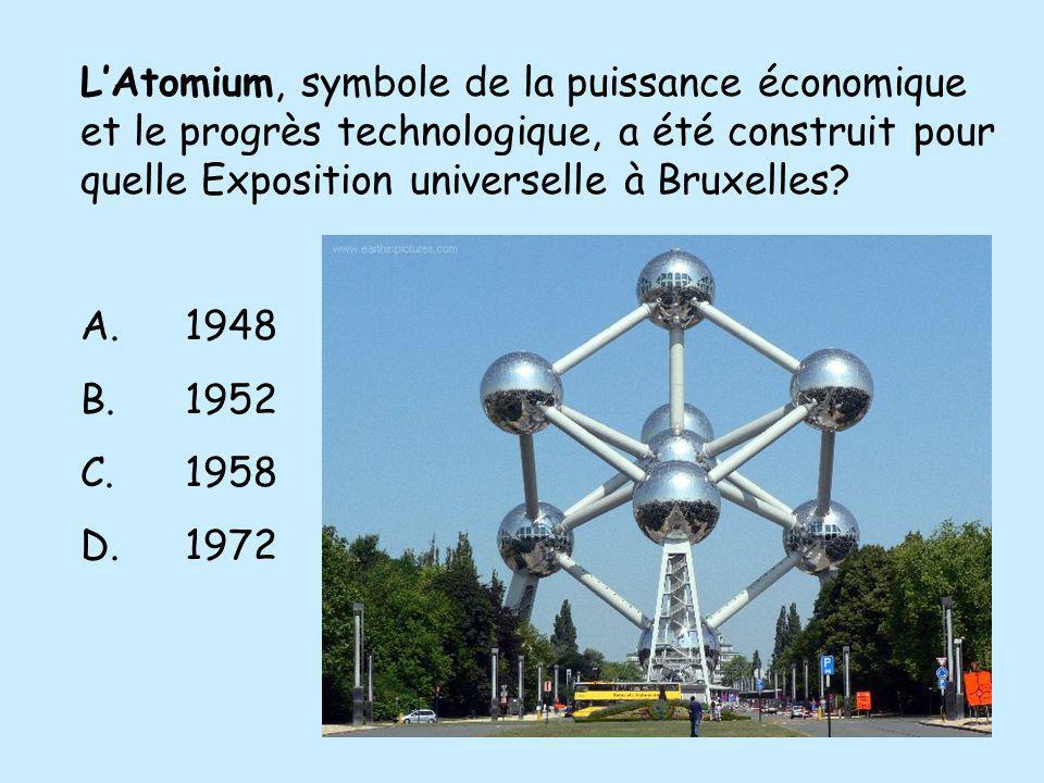 LAtomium, symbole de la puissance économique et le progrès technologique, a été construit pour quelle Exposition universelle à Bruxelles? A.1948 B.195