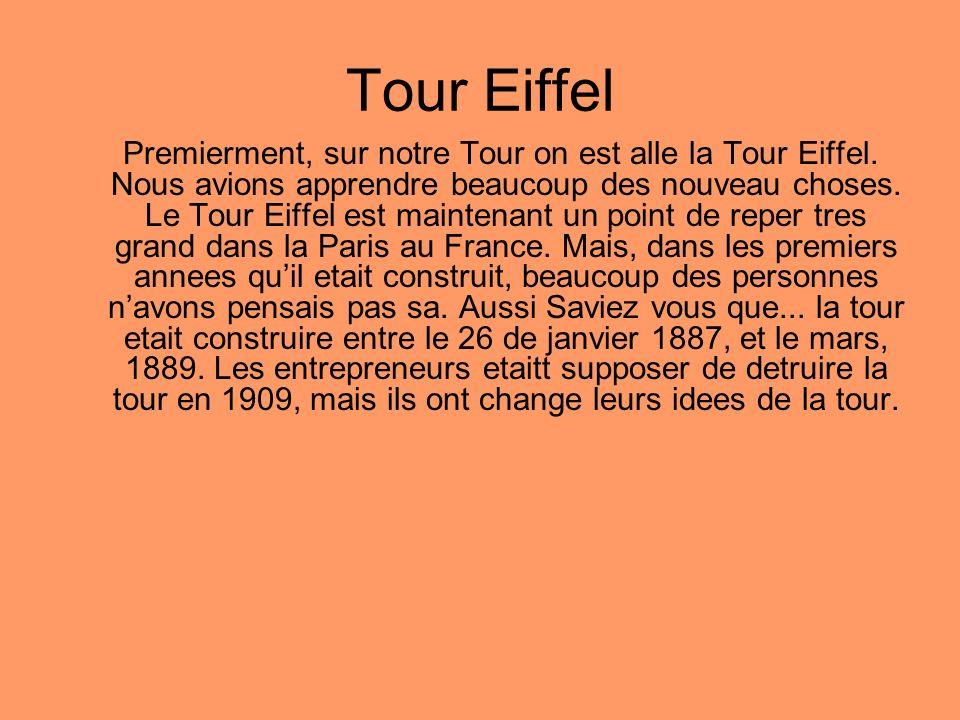 Premierment, sur notre Tour on est alle la Tour Eiffel.