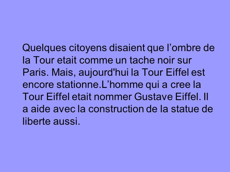 Quelques citoyens disaient que lombre de la Tour etait comme un tache noir sur Paris.