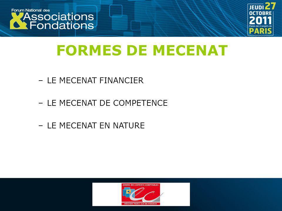 FORMES DE MECENAT –LE MECENAT FINANCIER –LE MECENAT DE COMPETENCE –LE MECENAT EN NATURE