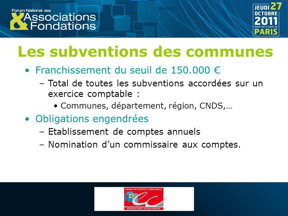 Les subventions des communes Franchissement du seuil de 150.000 –Total de toutes les subventions accordées sur un exercice comptable : Communes, dépar