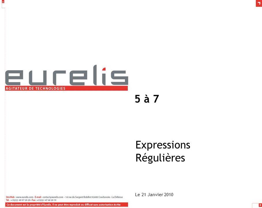 5 à 7 Expressions Régulières Le 21 Janvier 2010