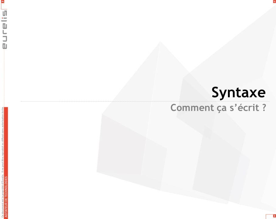 Comment ça sécrit ? Syntaxe