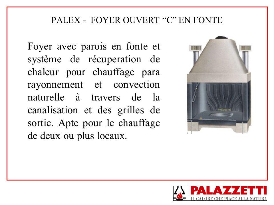 PALEX - FOYER OUVERT C EN FONTE Foyer avec parois en fonte et système de récuperation de chaleur pour chauffage para rayonnement et convection naturel