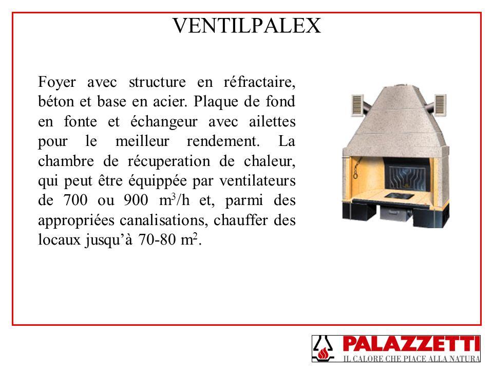 VENTILPALEX Foyer avec structure en réfractaire, béton et base en acier. Plaque de fond en fonte et échangeur avec ailettes pour le meilleur rendement