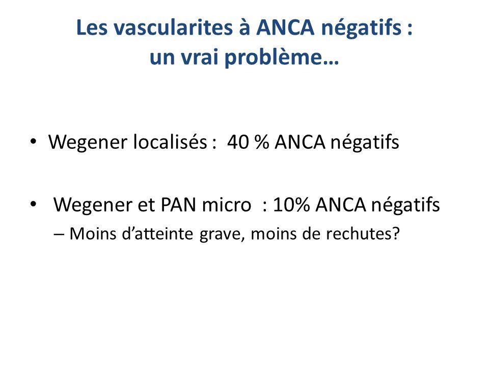 Les vascularites à ANCA négatifs : un vrai problème… Wegener localisés : 40 % ANCA négatifs Wegener et PAN micro : 10% ANCA négatifs – Moins datteinte