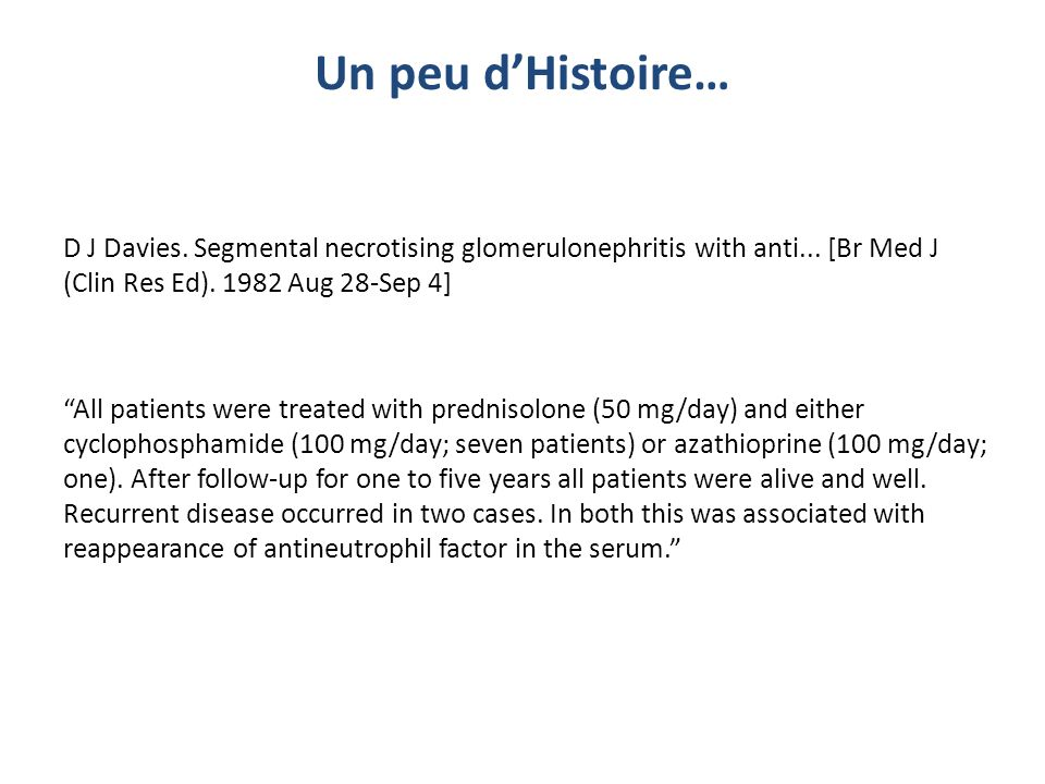 D J Davies. Segmental necrotising glomerulonephritis with anti... [Br Med J (Clin Res Ed). 1982 Aug 28-Sep 4] All patients were treated with prednisol