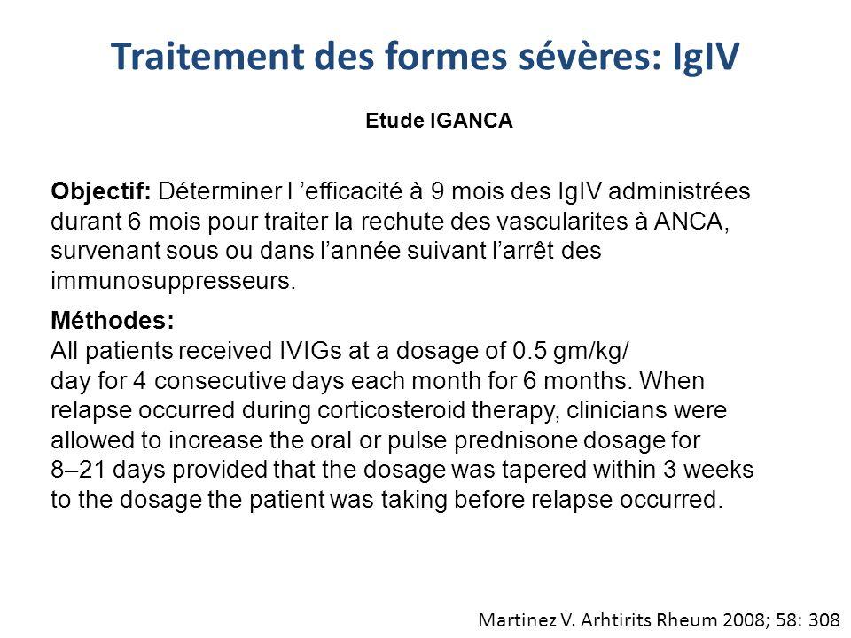 Martinez V. Arhtirits Rheum 2008; 58: 308 Objectif: Déterminer l efficacité à 9 mois des IgIV administrées durant 6 mois pour traiter la rechute des v