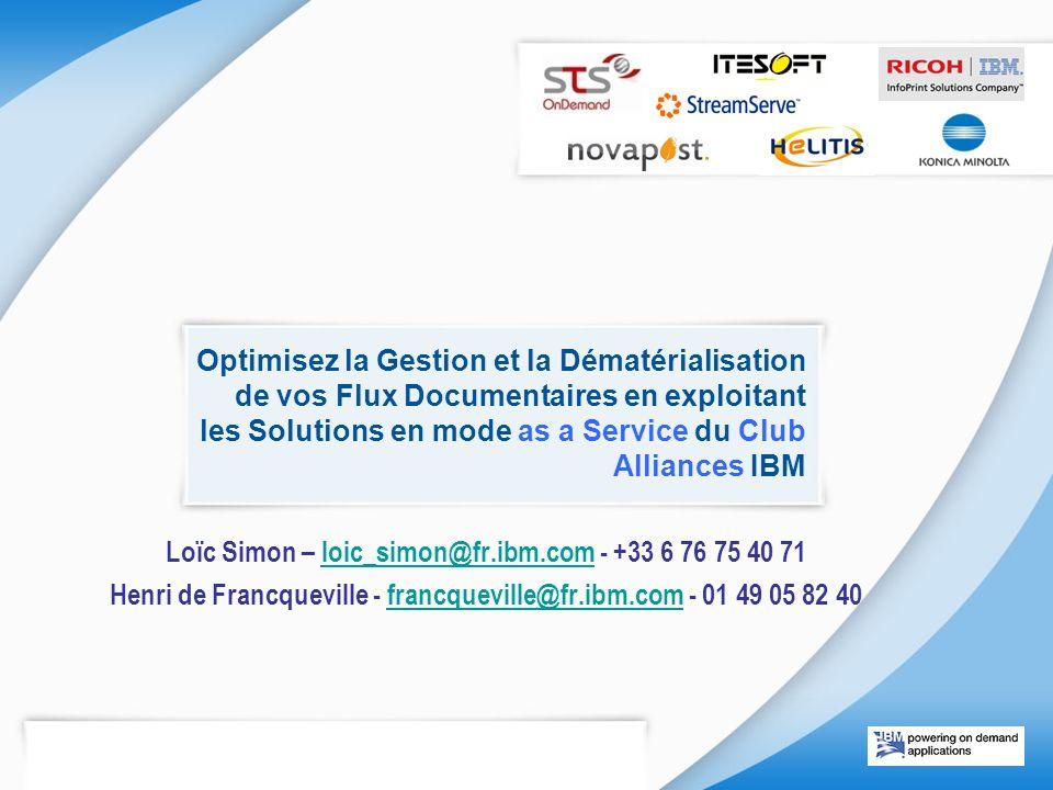Optimisez la Gestion et la Dématérialisation de vos Flux Documentaires en exploitant les Solutions en mode as a Service du Club Alliances IBM Loïc Sim