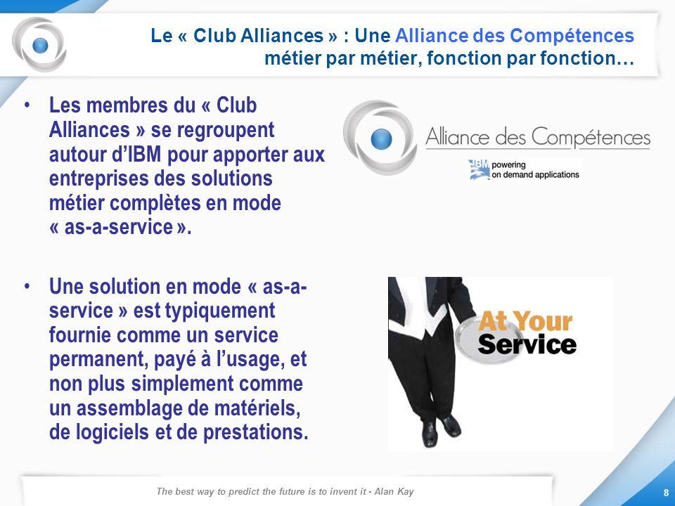 The best way to predict the future is to invent it - Alan Kay 8 Le « Club Alliances » : Une Alliance des Compétences métier par métier, fonction par f