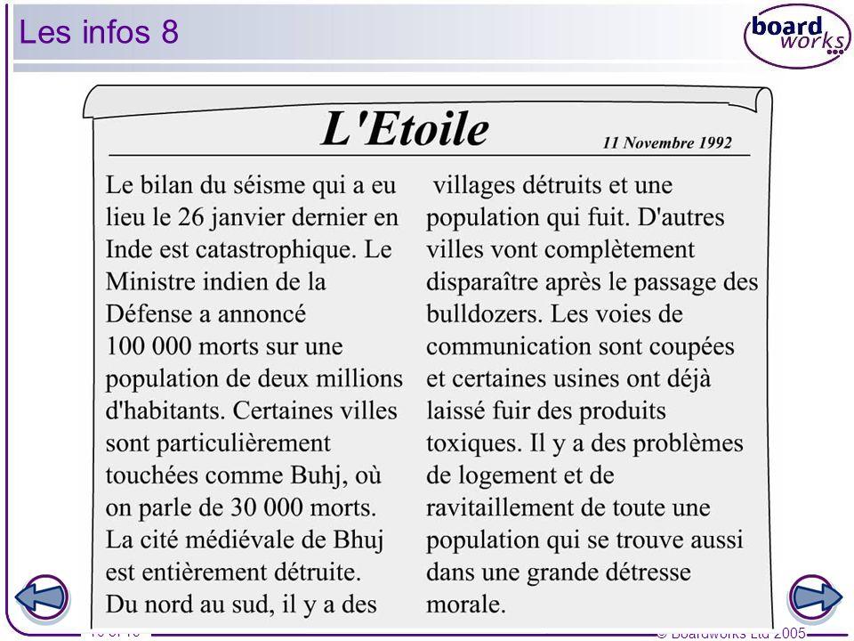 © Boardworks Ltd 2005 10 of 19 Les infos 8