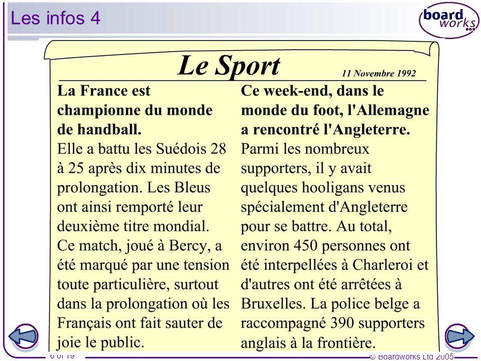 © Boardworks Ltd 2005 6 of 19 Les infos 4