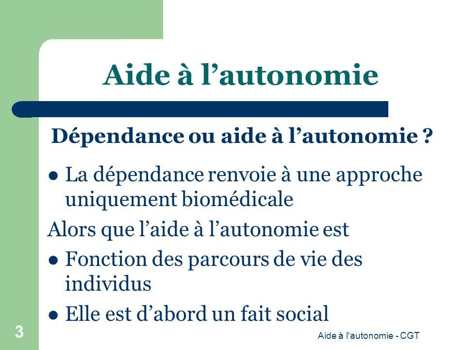 Aide à lautonomie Dépendance ou aide à lautonomie .