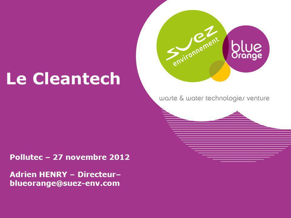 Le Cleantech Pollutec – 27 novembre 2012 Adrien HENRY – Directeur– blueorange@suez-env.com