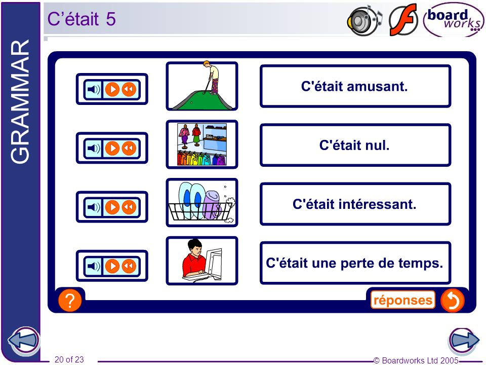 © Boardworks Ltd 2005 20 of 23 GRAMMAR Cétait 5