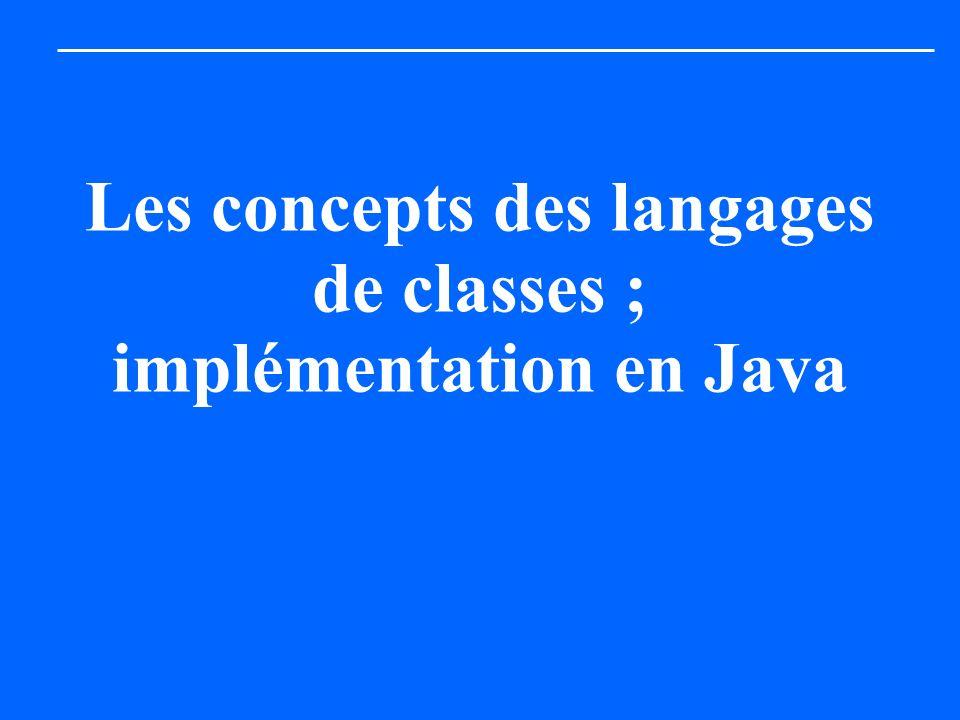 Les concepts des langages de classes ; implémentation en Java