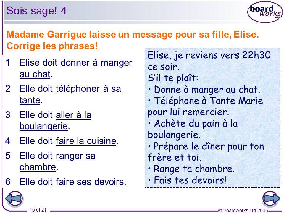 © Boardworks Ltd 2005 10 of 21 Madame Garrigue laisse un message pour sa fille, Elise.