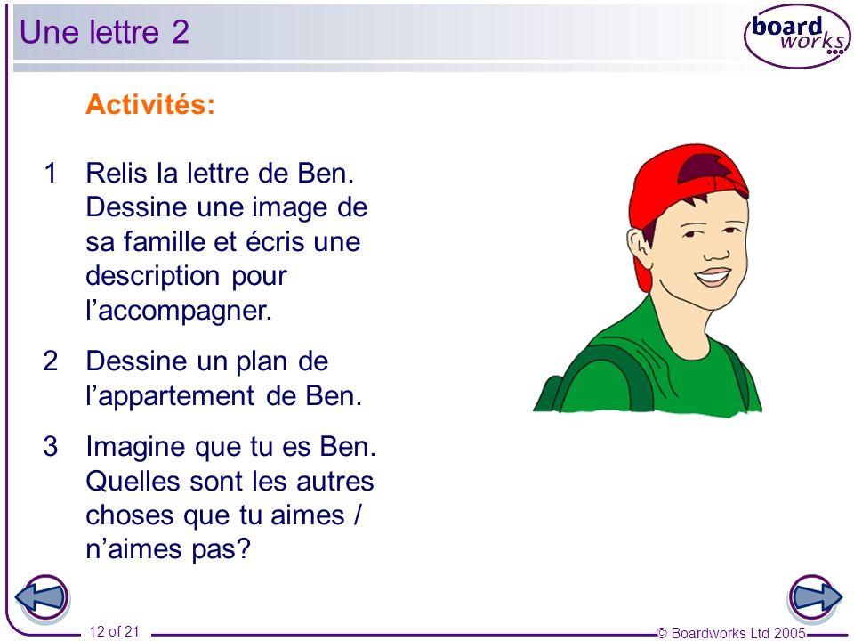 © Boardworks Ltd 2005 12 of 21 Activités: 1Relis la lettre de Ben.