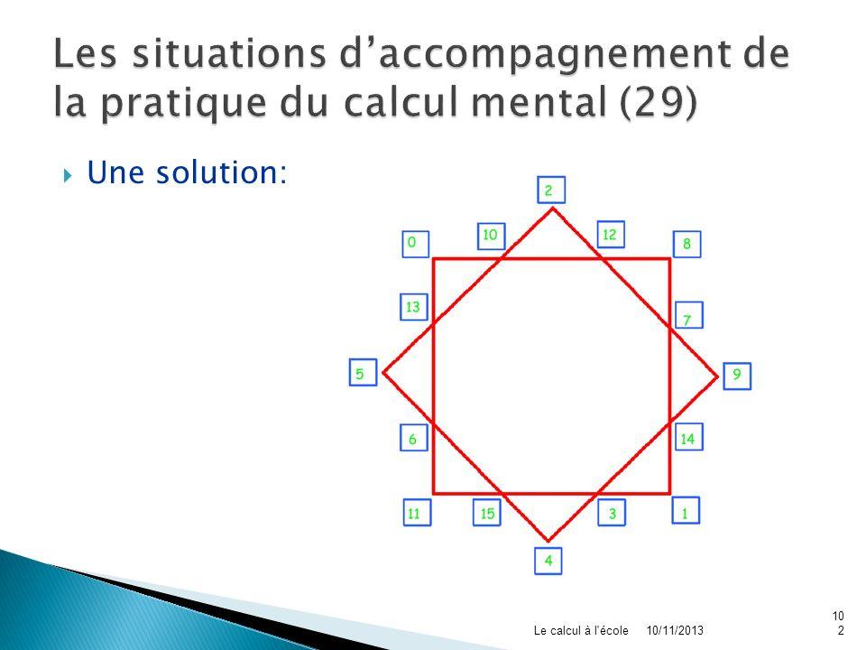 Une solution: 10/11/2013Le calcul à l'école102