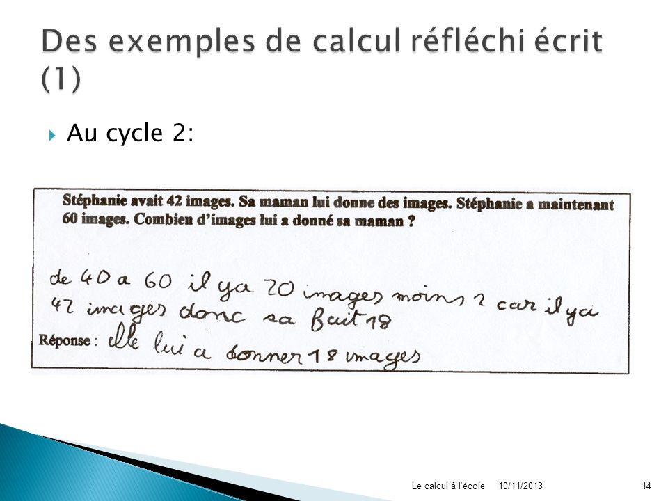 Au cycle 2: 10/11/2013Le calcul à l'école14