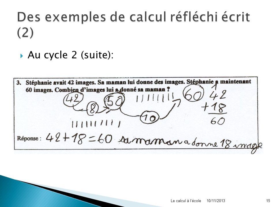 Au cycle 2 (suite): 10/11/2013Le calcul à l'école15