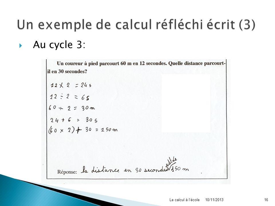 Au cycle 3: 10/11/2013Le calcul à l'école16