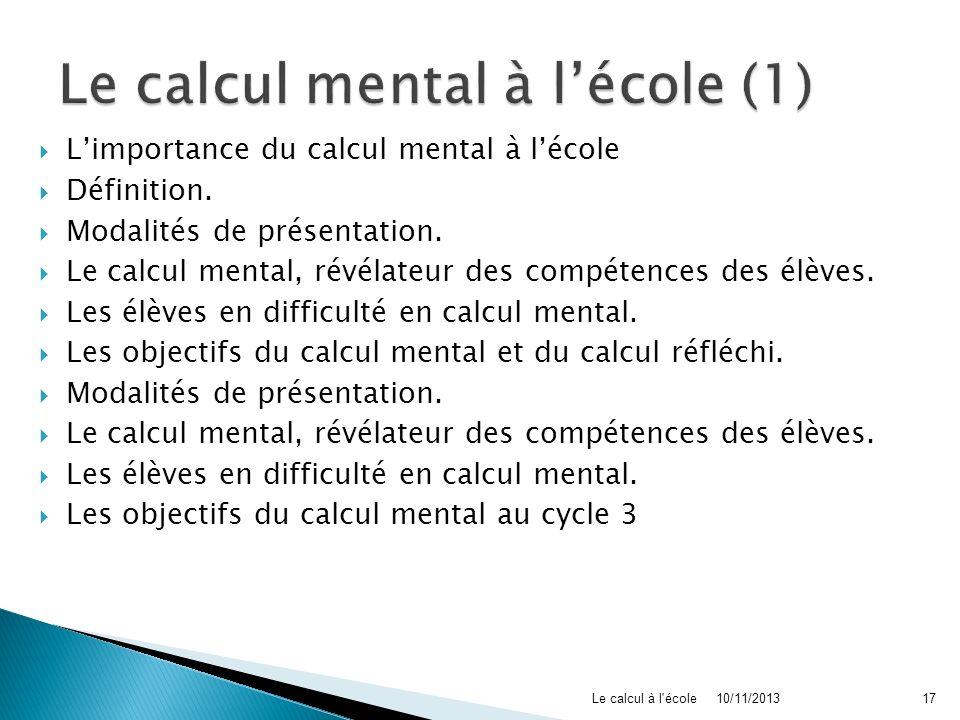 Limportance du calcul mental à lécole Définition. Modalités de présentation. Le calcul mental, révélateur des compétences des élèves. Les élèves en di