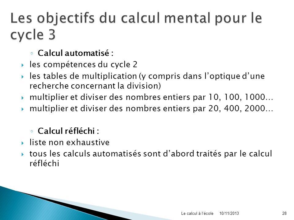 Calcul automatisé : les compétences du cycle 2 les tables de multiplication (y compris dans loptique dune recherche concernant la division) multiplier