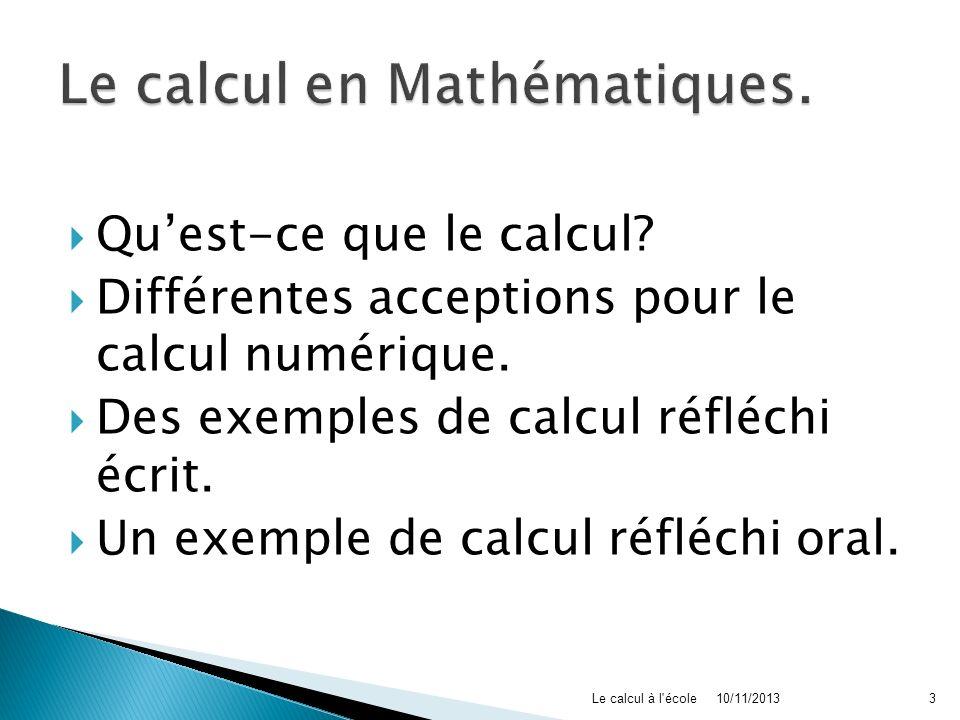 Quest-ce que le calcul? Différentes acceptions pour le calcul numérique. Des exemples de calcul réfléchi écrit. Un exemple de calcul réfléchi oral. 10