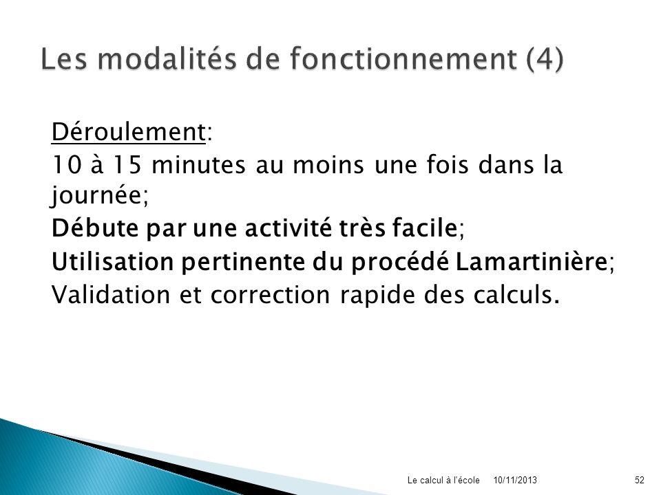 Déroulement: 10 à 15 minutes au moins une fois dans la journée; Débute par une activité très facile; Utilisation pertinente du procédé Lamartinière; V