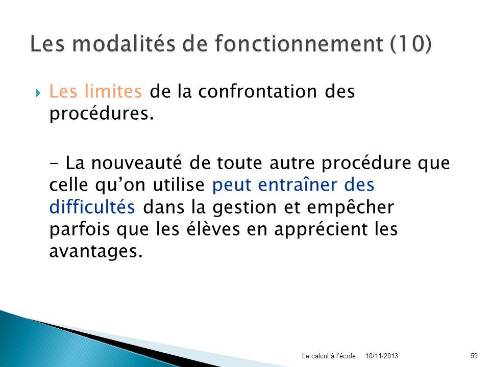 Les limites de la confrontation des procédures. - La nouveauté de toute autre procédure que celle quon utilise peut entraîner des difficultés dans la