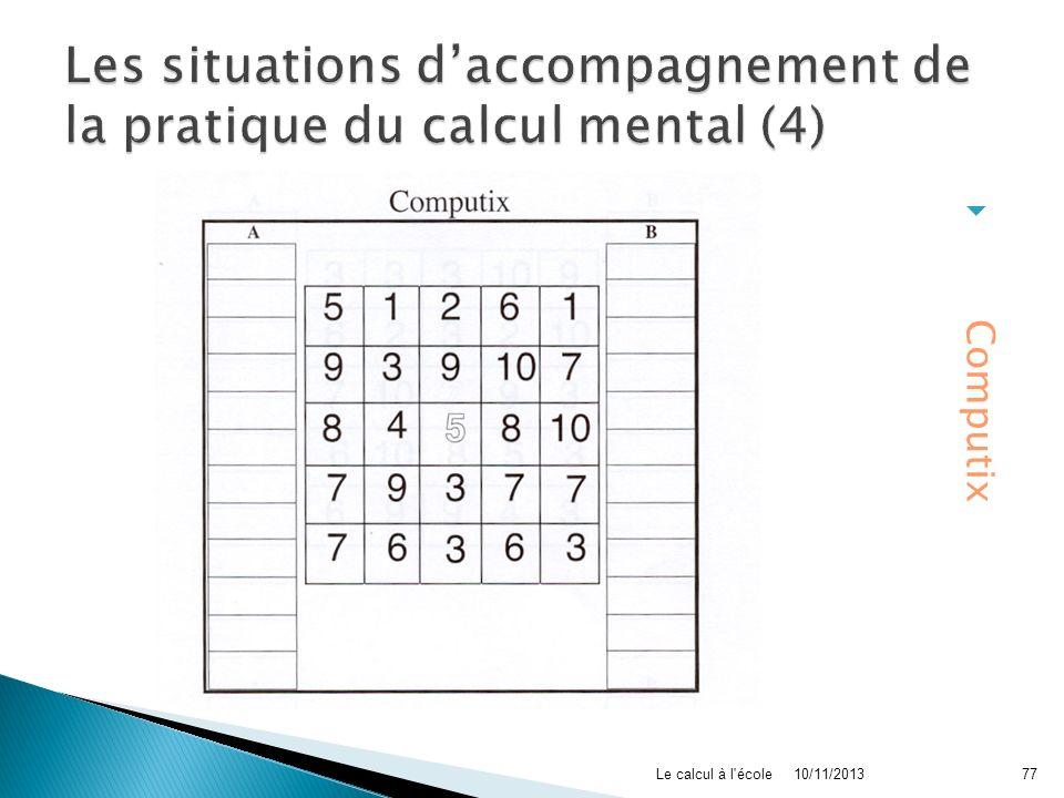 Computix 10/11/2013Le calcul à l'école77