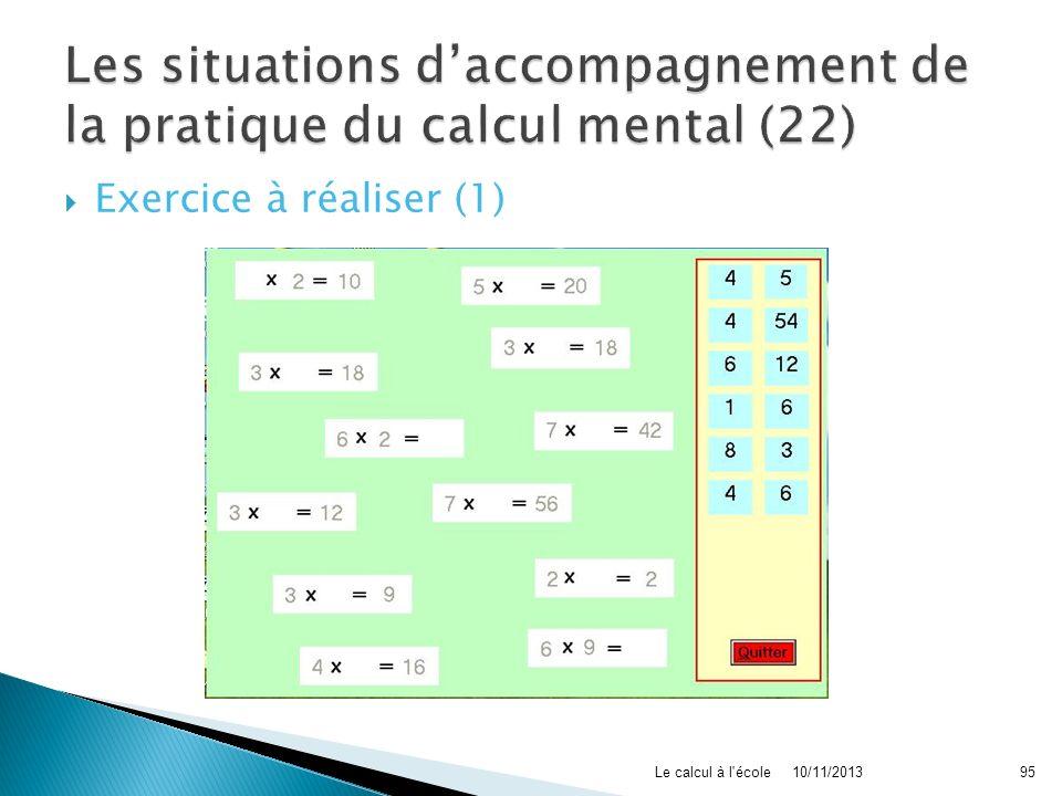Exercice à réaliser (1) 10/11/2013Le calcul à l'école95