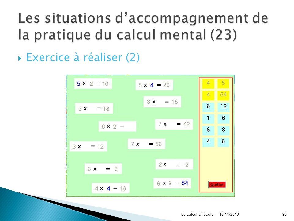 Exercice à réaliser (2) 10/11/2013Le calcul à l'école96