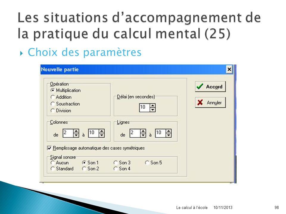 Choix des paramètres 10/11/2013Le calcul à l'école98